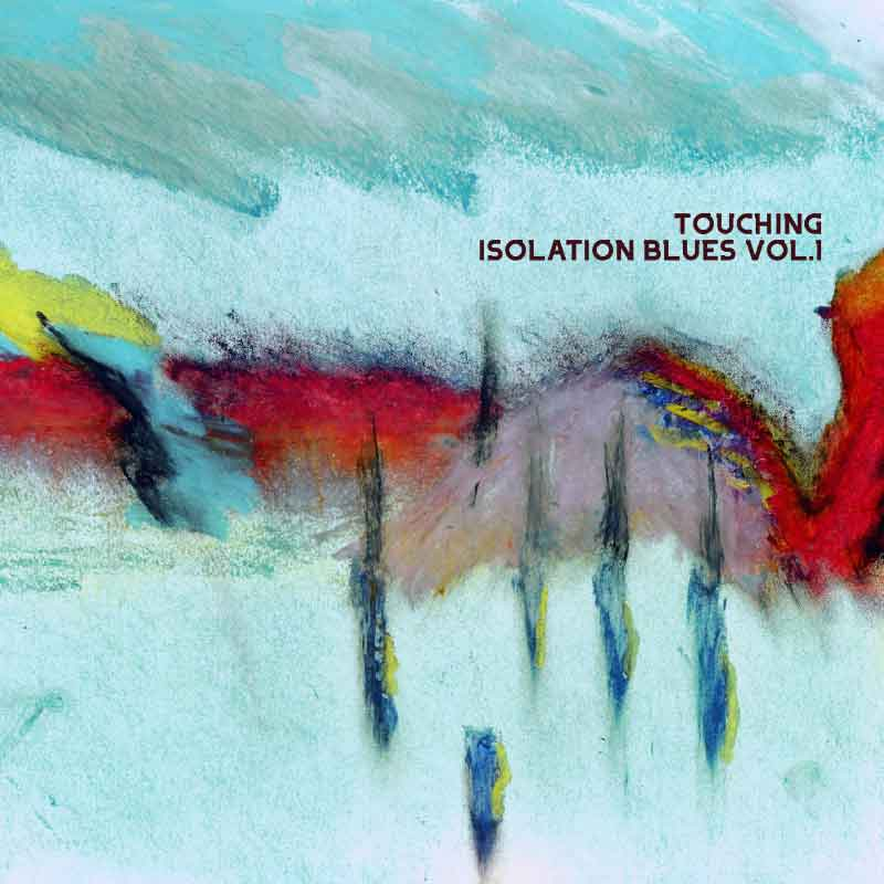 Isolation Blues 1 Cover We Are Touching The official home of Touching